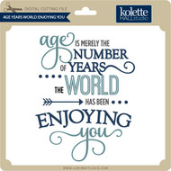 Age Years World Enjoying You