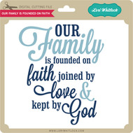 Our Family Is Founded On Faith