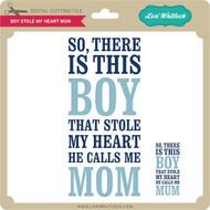 Boy Stole My Heart Mom