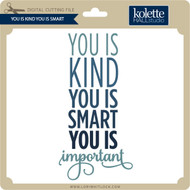 You Is Kind You Is Smart