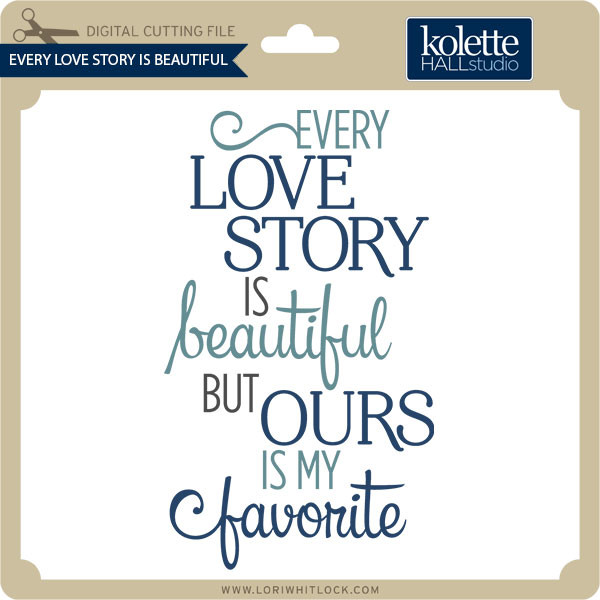 Download Every Love Story Is Beautiful 2 - Lori Whitlock's SVG Shop