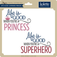 Life Is Good Superhero Princess
