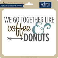 Go Together Like Coffee Donuts