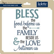 Bless Food Family Love