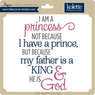 I Am A Princess My Father Is God