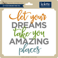 Let Your Dreams Take You
