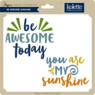 Be Awesome Sunshine