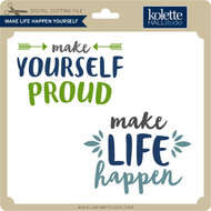 Make Life Happen Yourself