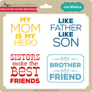 Mom Father Sisters Brothers