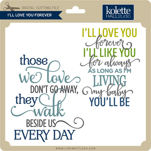 I Ll Love You Forever Lori Whitlock S Svg Shop