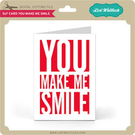 5x7 Card You Make Me Smile