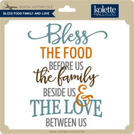 Bless Food Family And Love