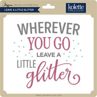 Leave A Little Glitter