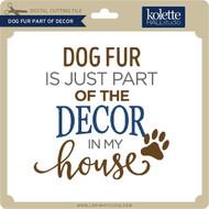Dog Fur Part Of Decor