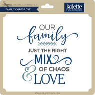 Family Chaos Love