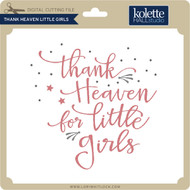 Thank Heaven Little Girls