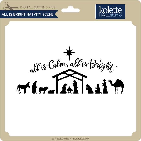 All Is Bright Nativity Scene Lori Whitlock S Svg Shop
