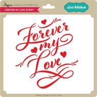 Forever My Love Script