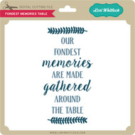 Fondest Memories Table