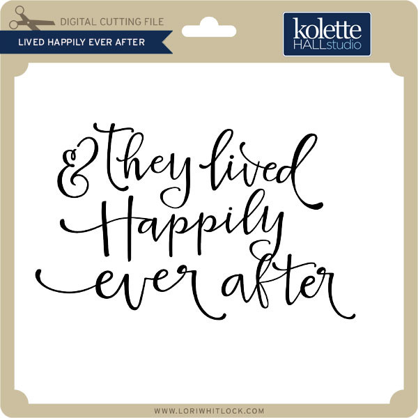 View And They Lived Happily Ever After Svg PNG