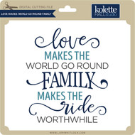Love Make World Go Round Family