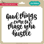 Good Things Come Hustle