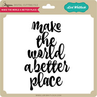 Make The World a Better Place