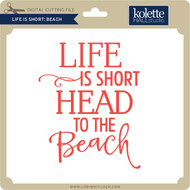 Life is Short Beach