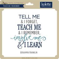 Teach Me I Remember