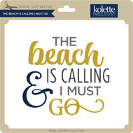 The Beach is Calling I Must go