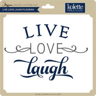 Live Love Laugh Flourish