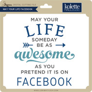 May Your Life Facebook