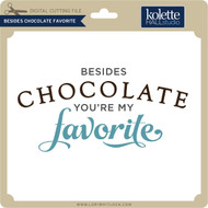 Besides Chocolate Favorite