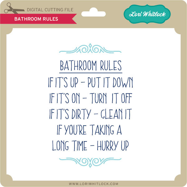 Bathroom Rules Lori Whitlock S Svg Shop