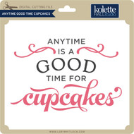 Anytime Good Time Cupcakes