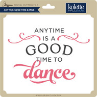 Anytime Good Time Dance