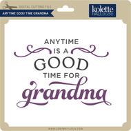 Anytime Good Time Grandma