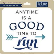 Anytime Good Time Run