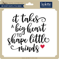 Big Heart Shape Little Minds