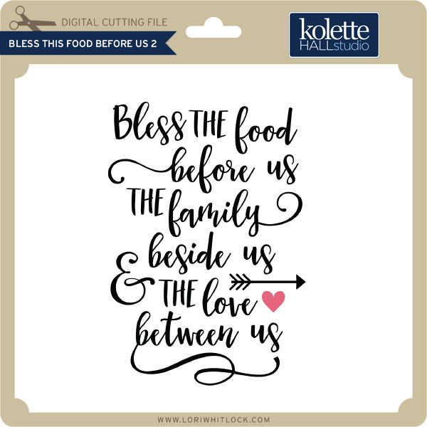 Bless This Food Before Us 2 Lori Whitlock S Svg Shop