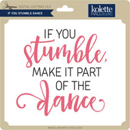If You Stumble Dance