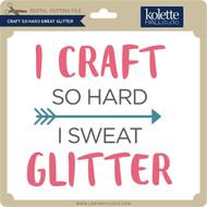 Craft So Hard Sweat Glitter
