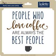 People Who Love Coffee