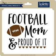 Football Mom & Proud Of It