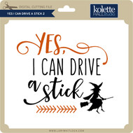 Yes I Can Drive A Stick 2