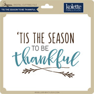 Tis The Season To Be Thankful