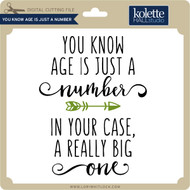You Know Age Is Just A Number