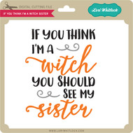 If You Think I'm a Witch Sister