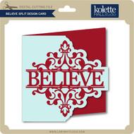 Believe Split Design Card
