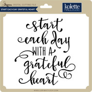 Start Each Day Grateful Heart